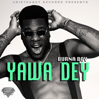 Burna Boy Yawa Dey Mp3 Download
