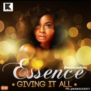 MUSIC: Essence – Giving it all