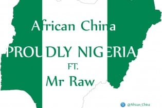 African China Ft. Mr Raw – Proudly Nigeria