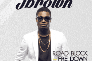 JBrown – Road Block & Fire Go Down (Prod. D'Tunes)