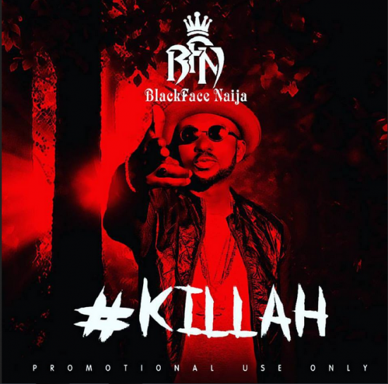 BlackFace Naija - #Killah (2Face & Wizkid Diss)