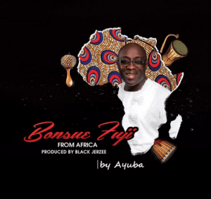 Adewale-Ayuba-Bonsue-Fuji-From-Africa_Mp3bullet.com_