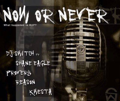 DJ_Switch_ft_Shane_Eagle_x_Proverb_x_Reason_x_Kwesta_-_Now_Or_Never_Mp3bullet.com._