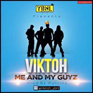 Viktoh – Me And My Guys