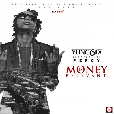 Yung6ix-Money-Is-Relevant-ft.-Percy-ART