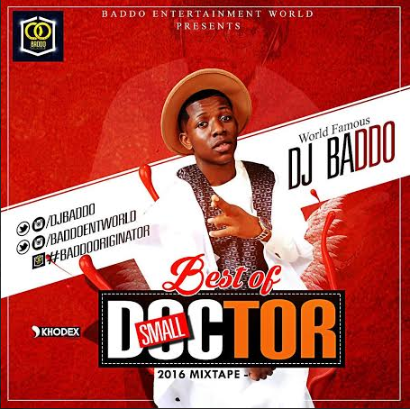 DJ BADDO - BEST OF SMALL DOCTOR