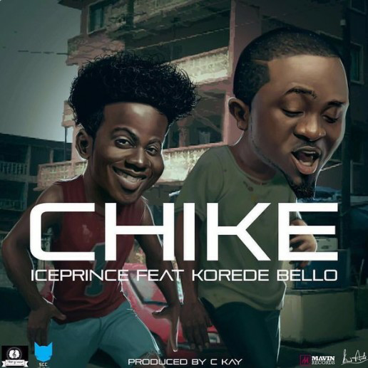 Ice Prince ft. Korede Bello – Chike