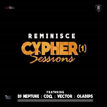 Reminisce – Cypher Session ft. CDQ x Vector x DJ Neptune x Ola Dips
