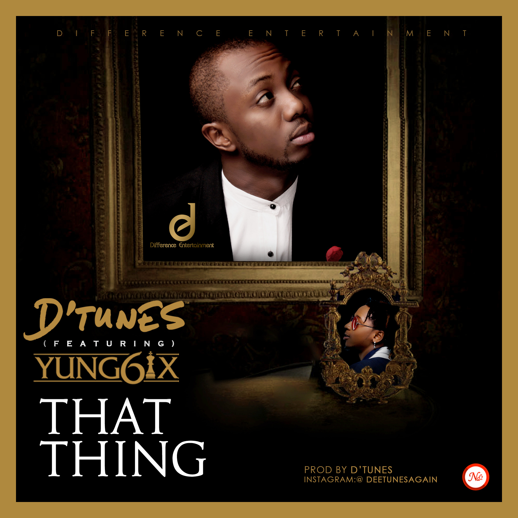 D'Tunes - That Thing ft. Yung6ix [ART]