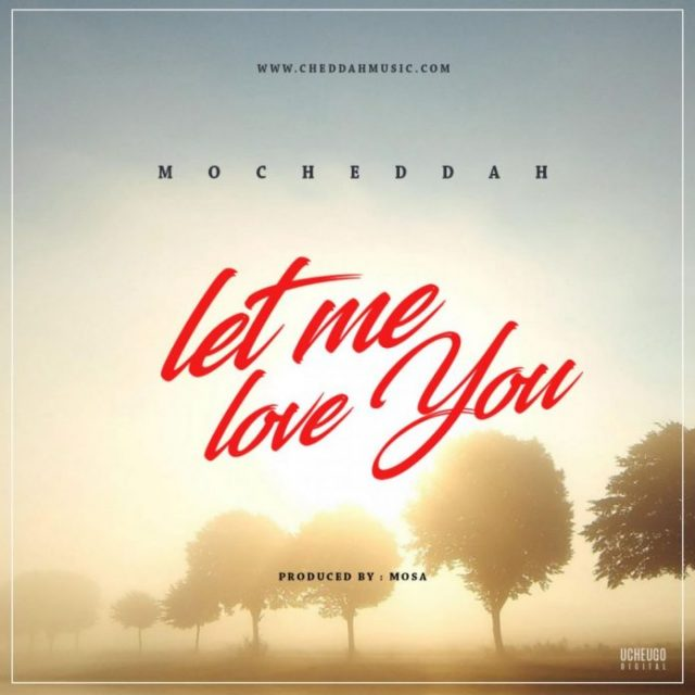 Mo'Cheddah – Let Me Love You