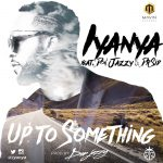 Iyanya ft. Don Jazzy & Dr Sid – Up To Something (Prod. by Don Jazzy)