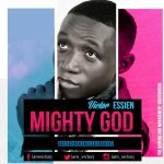 Victor Essien – Mighty God