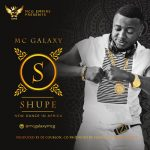 Mc Galaxy – Shupe (Prod. by Dj Coublon)