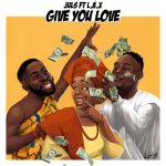 DJ Juls – Give You Love ft. L.A.X