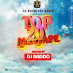 DJ Baddo – Top 20 Tune Mixtape