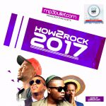"Mp3bullet Presents: ""#How2Rock2017"" Mixtape"