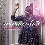 Immaculate – Sugar Lala (Prod. by Cobhams Asuquo)