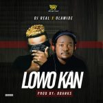 DJ Real x Olamide – Lowo Kan (Prod. by B Banks)