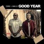 Zoro – Good Year ft. Awilo Longomba