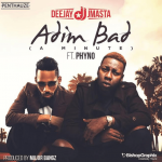 DJ JMasta ft. Phyno – Adim Bad (Prod. by Major Bangz)