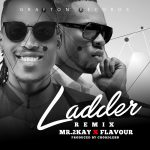 Mr 2Kay ft. Flavour – Ladder [Remix] + Official Video