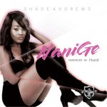 Shade Andrews – NaniGe (Prod. by Phat-E)