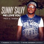 Sunny Salvy – Me Love You (Prod. by Tooshbeat)