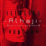 iLLBLiss – Alhaji (Can't Hear You Remix) ft Runtown