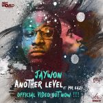 VIDEO: Jaywon ft. Mr. Eazi – Another Level