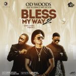 "OD Woods – ""Bless My Way 2"" ft Ice Prince & Vector + Official Video"