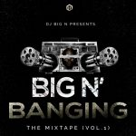 DJ Big N – BANGING The Mixtape Vol. 1