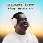 DJ Turbo D – Blast Off Mixtape Vol. 2