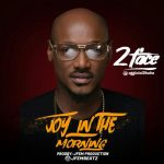 2Baba – Joy In The Morning (Prod. by Jfem)