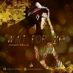 Mavin Records Present: Johnny Drille – Wait For Me + Official Video