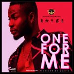 Rayce – One For Me (Prod. by Popito)