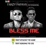 VIDEO: Fanzy Papaya ft Patoranking – Bless Me