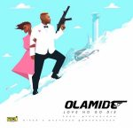 Olamide – Love No Go Die (No Humming)