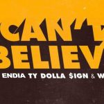 [Music]: Endia – Can't Believe (Kranium Cover) ft. TY Dollar $Ign & Wizkid