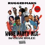 DJ Chascolee – Wobe Party Mixtape