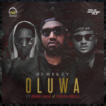 StarBoy Worldwide Presents: DJ Mekzy ft. Jesse Jagz & Ceeza Milli – Oluwa