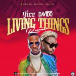 9ice ft Davido – Living Things (Remix)