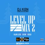 DJ Ken – Level UP Mix Vol. 2 ft Major Lazer, Davido & Wizkid