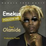 [Music]: Emekus & Olamide – Follow Me (Prod by Pheelz)