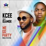 [Music]: Kcee ft Olamide – We Go Party