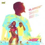 LYRICS: Olamide Ft. Davido – Summer Body