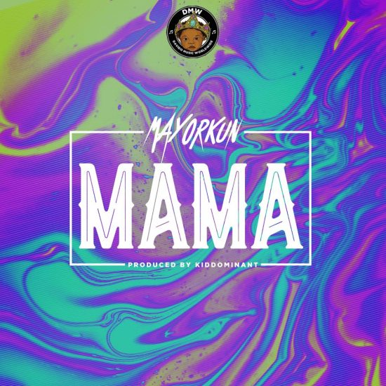 [Music]: Mayorkun - Mama (Prod. By Kiddominant)
