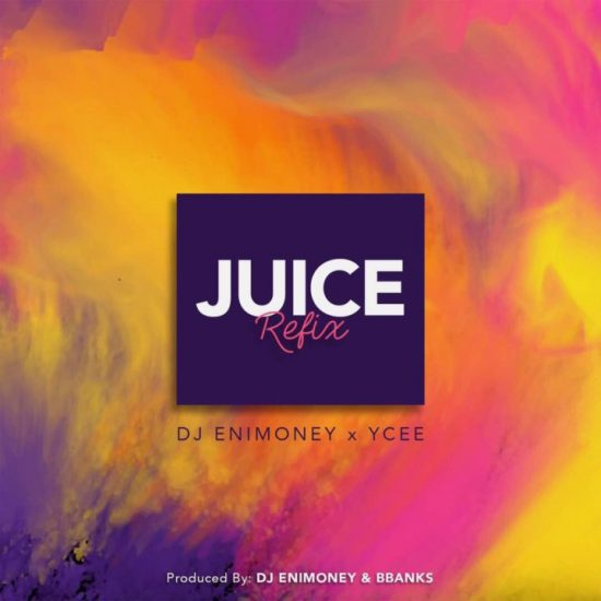 DJ Enimoney x Ycee – Juice (Refix) ft Eminem, Busta Rhymes & Olu Maintain