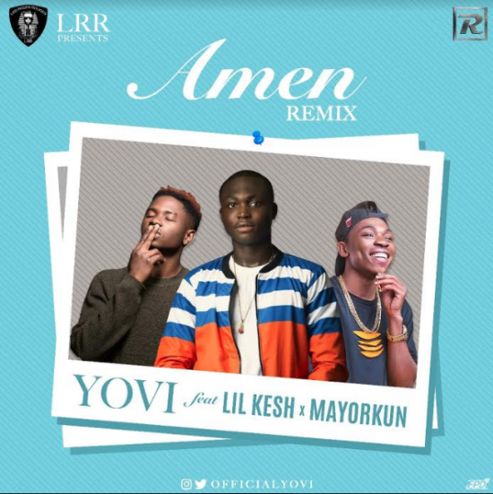 "Reminisce's LRR Presents: ""Yovi"" ft. Lil Kesh & Mayorkun – Amen (Remix) Mp3"