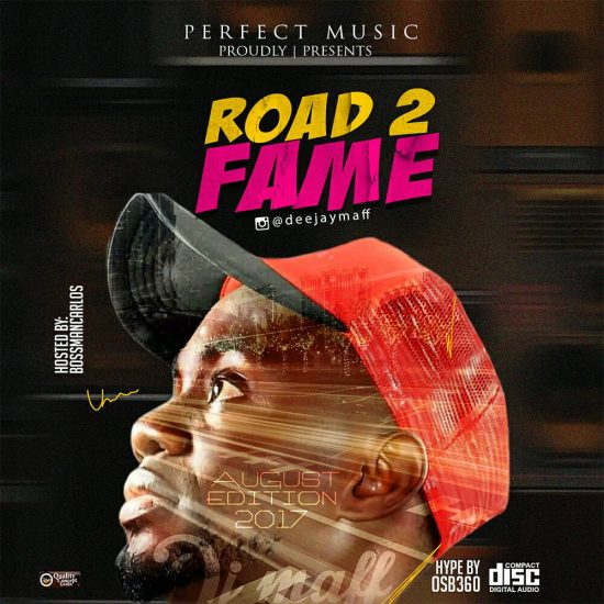 DOWNLOAD: DJ Maff – Road2Fame Mix (August Edition 2017)