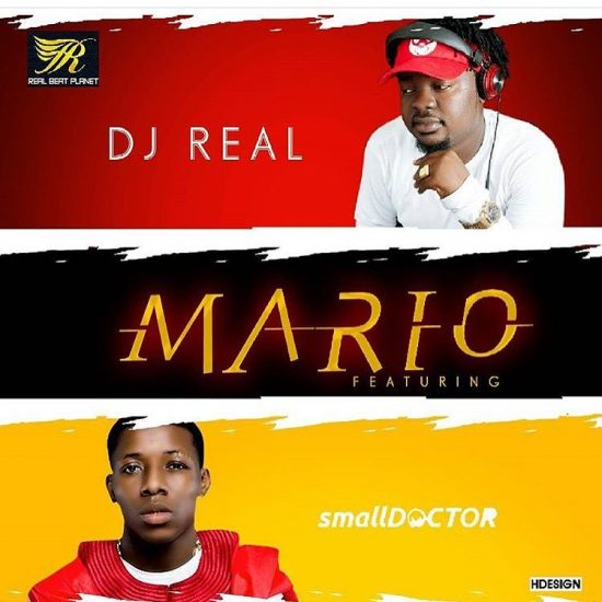 DJ Real ft. Small Doctor Mario Mp3
